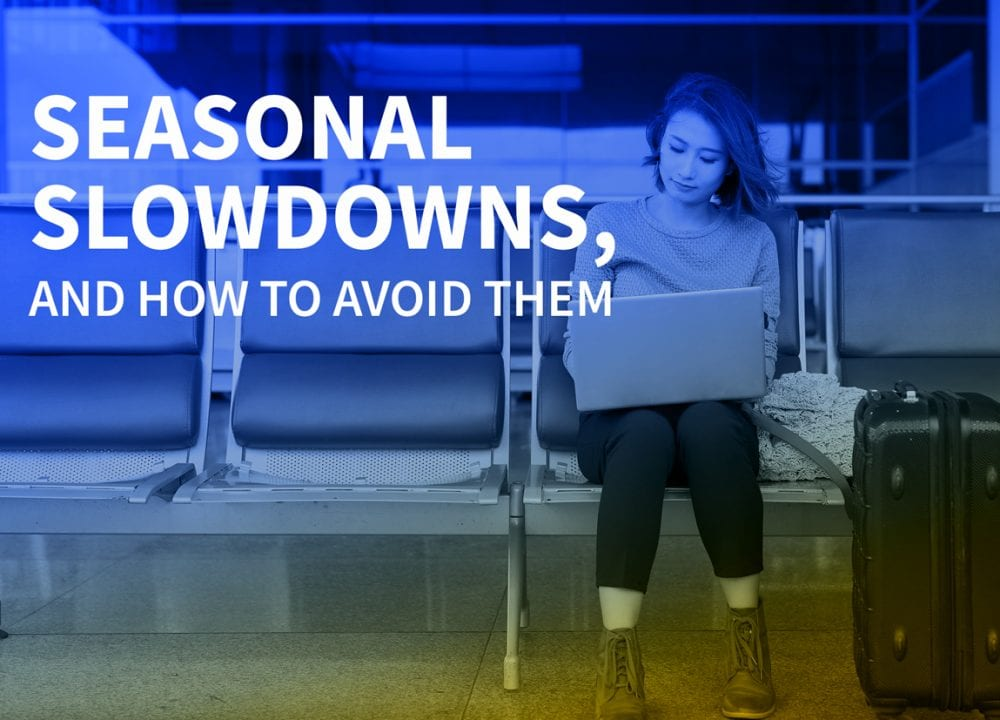 Seasonal Slowdowns