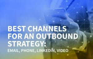 Best Channels for an outbound strategy