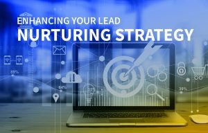 Enhancing your lead nurturing strategy
