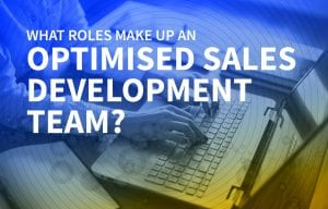 What roles make an optimised sales development team