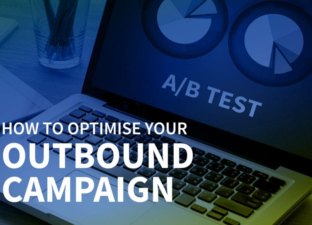 How to optimise your outbound campaign